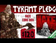 HATE: Kickstarter Tyrant Pledge